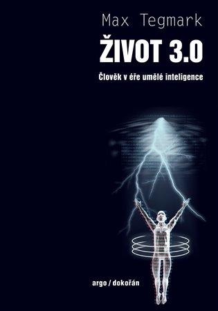 Život 3.0 - Člověk v éře umělé inteligence