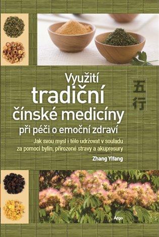 Využití tradiční čínské medicíny při péči o emoční zdraví - Jak svou mysl i tělo udržovat v souladu za pomocí bylin, přirozené stravy a akupresury