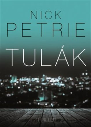 Tulák - Nick Petrie | Booksquad.ink