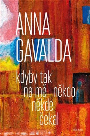 Kdyby tak na mě někdo někde čekal - Anna Gavalda | Booksquad.ink