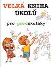 Obálka knihy Velká kniha úkolů pro předškoláky