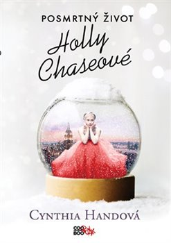 Obálka titulu Posmrtný život Holly Chaseové