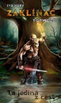 Obálka titulu Zaklínač Torwolf - Ta jediná z cest
