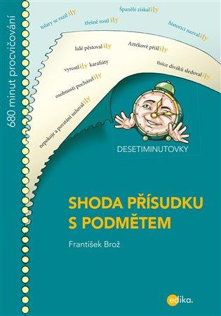 Desetiminutovky - Shoda přísudku s podmětem - František Brož | Booksquad.ink