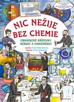 Obálka titulu Nic nežije bez chemie