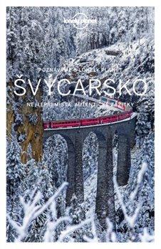 Obálka titulu Poznáváme Švýcarsko - Lonely Planet