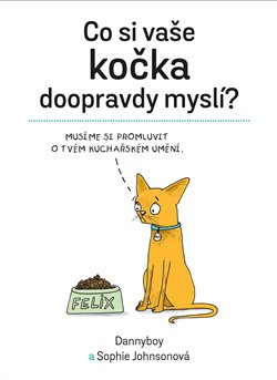 Obálka titulu Co si vaše kočka doopravdy myslí