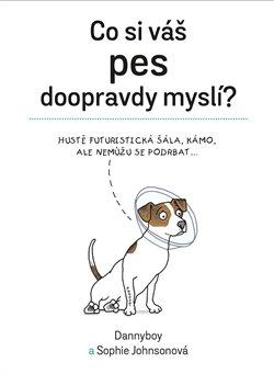 Obálka titulu Co si váš pes doopravdy myslí