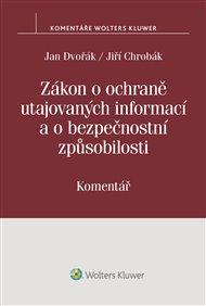 Zákon o ochraně utajovaných informací a o bezpečnostní způsobilosti (412/2005 Sb.). Komentář