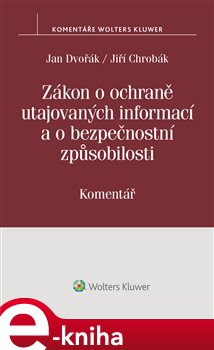 Obálka titulu Zákon o ochraně utajovaných informací a o bezpečnostní způsobilosti (412/2005 Sb.). Komentář