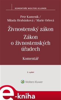 Obálka titulu Živnostenský zákon (455/1991 Sb.). Zákon o živnostenských úřadech (570/1991 Sb.). Komentář