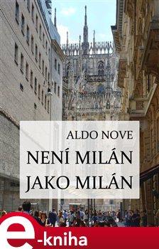 Obálka titulu Není Milán jako Milán
