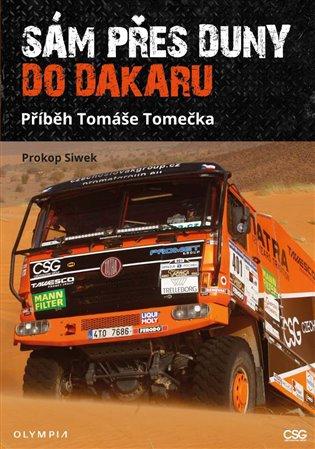 Sám přes duny do Dakaru:Příběh Tomáše Tomečka - Prokop Siwek | Booksquad.ink