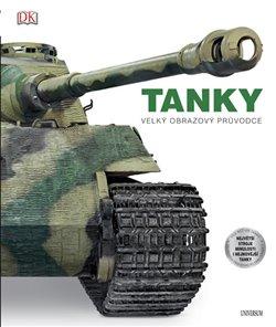 Obálka titulu Tanky: velký obrazový průvodce