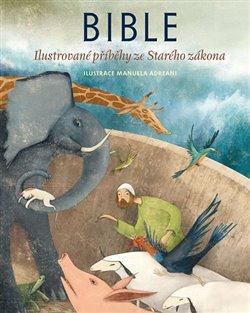 Obálka titulu Bible - Ilustrované příběhy ze Starého zákona