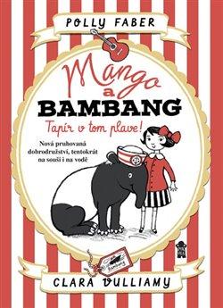 Obálka titulu Mango a Bambang 2 - Tapír v tom plave!