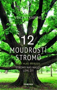Obálka titulu 12 moudrostí stromů