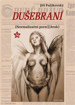Obálka titulu Dušebraní (Normalizační pornobrak)
