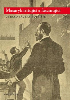 Obálka titulu Masaryk iritující a fascinující