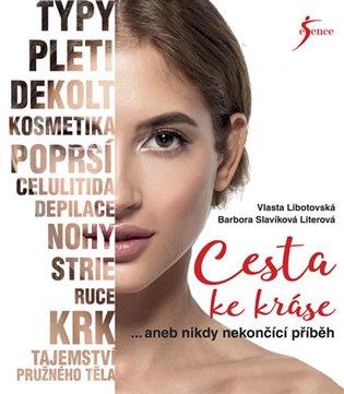 Cesta ke kráse aneb nikdy nekončící příběh - Vlasta Libotovská, | Booksquad.ink