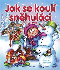 Obálka titulu Jak se koulí sněhuláci