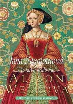 Obálka titulu Jana Seymourová: Laskavá královna