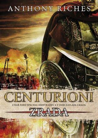 Centurioni 1: Zrada - Anthony Riches | Booksquad.ink