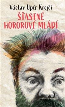 Obálka titulu Václav Upír Krejčí - Šťastné hororové mládí