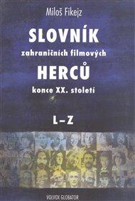 Slovník zahraničních filmových herců konce XX. století II. L - ZK