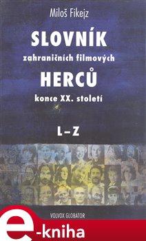 Obálka titulu Slovník zahraničních filmových herců konce XX. století II. L - ZK