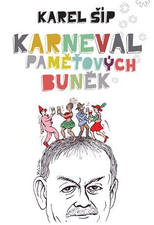 Karneval paměťových buněk - Karel Šíp   Booksquad.ink