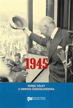 Obálka titulu 1945. Konec války a obnova Československa