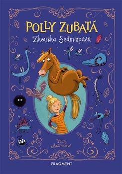 Obálka titulu Polly Zubatá - Zkouška Sedmispáčů