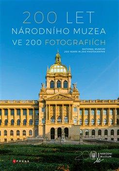 Obálka titulu 200 let Národního muzea ve 200 fotografiích
