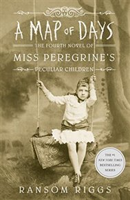 A Map of Days: Miss Peregrine's Peculiar Children