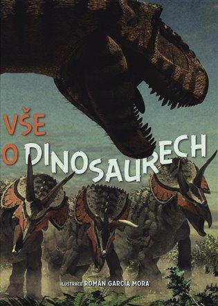 Vše o dinosaurech - Roman Garcia Mora   Booksquad.ink