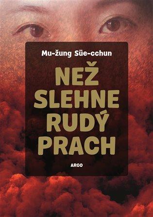 Než slehne rudý prach - Süe-cchun Mu-žung | Booksquad.ink