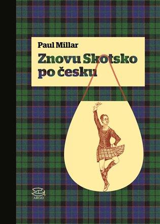 Znovu Skotsko po česku - Paul Millar | Booksquad.ink