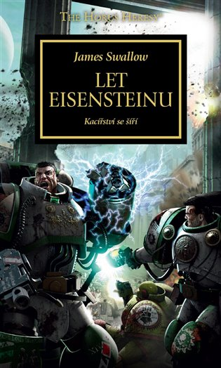 Let Eisensteinu:Kacířství se šíří - James Swallow   Booksquad.ink