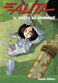Obálka titulu Bojový anděl Alita 3 - Cesta ke svobodě