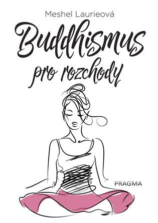 Buddhismus pro rozchody - Meshel Laurieová   Booksquad.ink