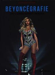 Beyoncégrafie - Život a kariéra Beyoncé v obrazech