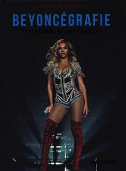 Obálka titulu Beyoncégrafie - Život a kariéra Beyoncé v obrazech