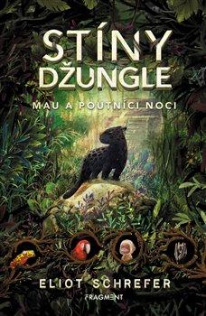 Obálka titulu Stíny džungle – Mau a poutníci noci