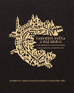 Obálka titulu Labyrint světa a ráj srdce