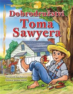 Obálka titulu Dobrodružství Toma Sawyera – pro děti