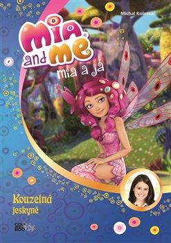 Obálka titulu Mia a já: Kouzelná jeskyně