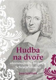Hudba na dvoře olomouckého biskupa Schrattenbacha