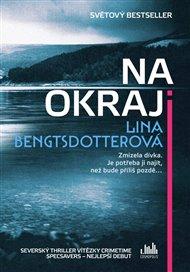 V roce 2017 debutovala Lina Bengtsdotterová (*1977) krimi románem Annabelle (česky Na okraji) s vyšetřovatelkou Charlie Lagerovou, kterým zaujala čtenáře i kritiku ve Švédsku i v zahraničí. Prodalo se jej přes 70 000 výtisků a získala za něj ocenění za nejlepší debut na festivalu švédské krimi Crimetime Specsavers Award 2017. Druhý díl z této série vychází ve Švédsku na podzim 2018.