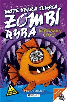 Obálka titulu Moje velká tlustá zombí ryba – Rybosaurus útočí